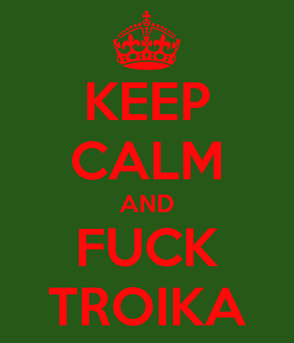 20130606094853-keep-calm-and-fuck-troika-2.png
